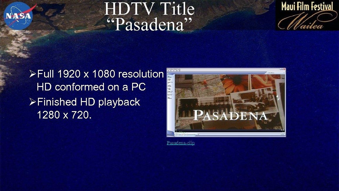 "HDTV Title ""Pasadena"" ØFull 1920 x 1080 resolution HD conformed on a PC ØFinished"
