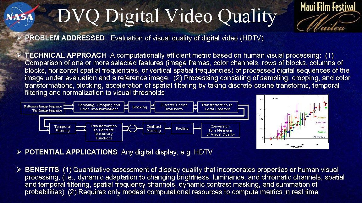 DVQ Digital Video Quality Ø PROBLEM ADDRESSED Evaluation of visual quality of digital video