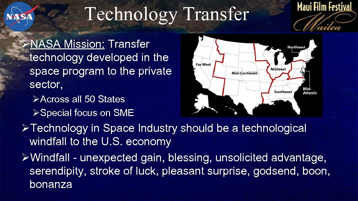 Technology Transfer ØNASA Mission: Transfer technology developed in the space program to the private