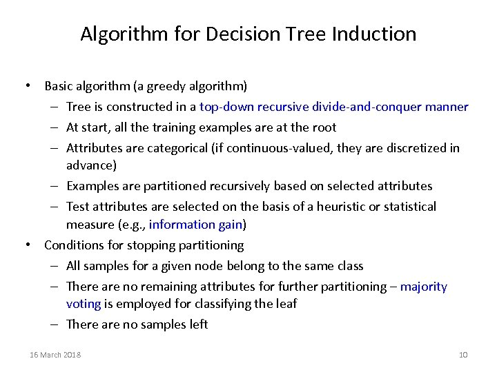 Algorithm for Decision Tree Induction • Basic algorithm (a greedy algorithm) – Tree is