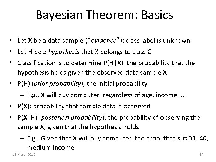 """Bayesian Theorem: Basics • Let X be a data sample (""""evidence""""): class label is"""