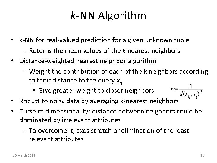 k-NN Algorithm • k-NN for real-valued prediction for a given unknown tuple – Returns