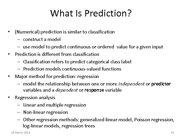 What Is Prediction? • (Numerical) prediction is similar to classification – construct a model