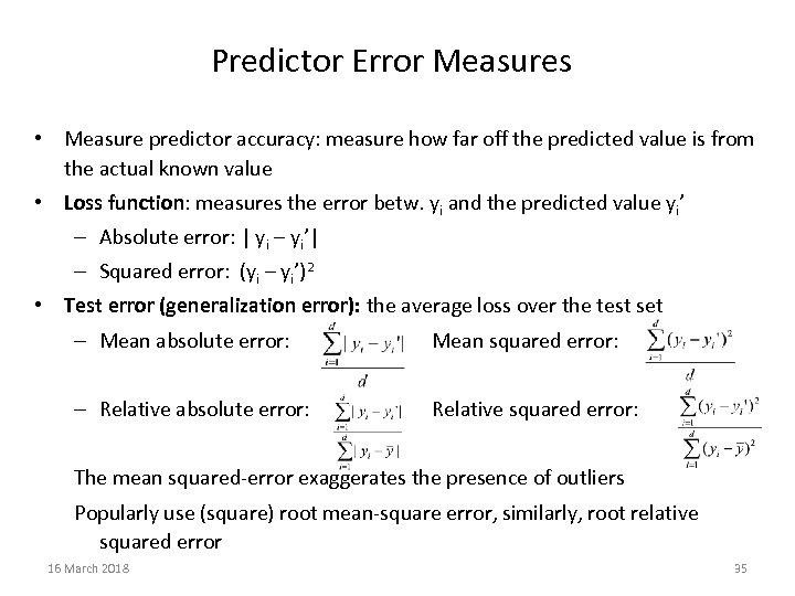 Predictor Error Measures • Measure predictor accuracy: measure how far off the predicted value