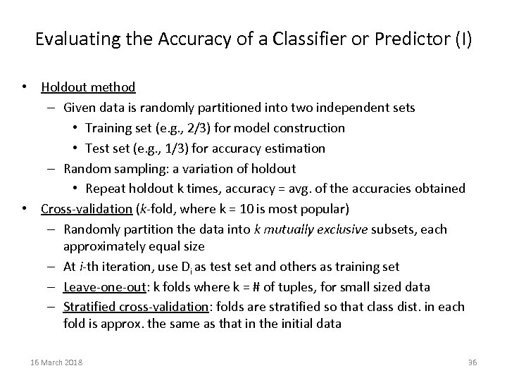Evaluating the Accuracy of a Classifier or Predictor (I) • Holdout method – Given