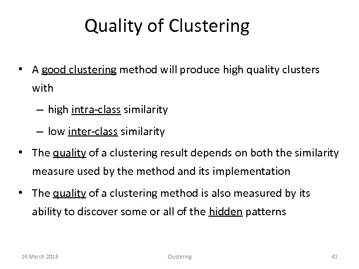 Quality of Clustering • A good clustering method will produce high quality clusters with