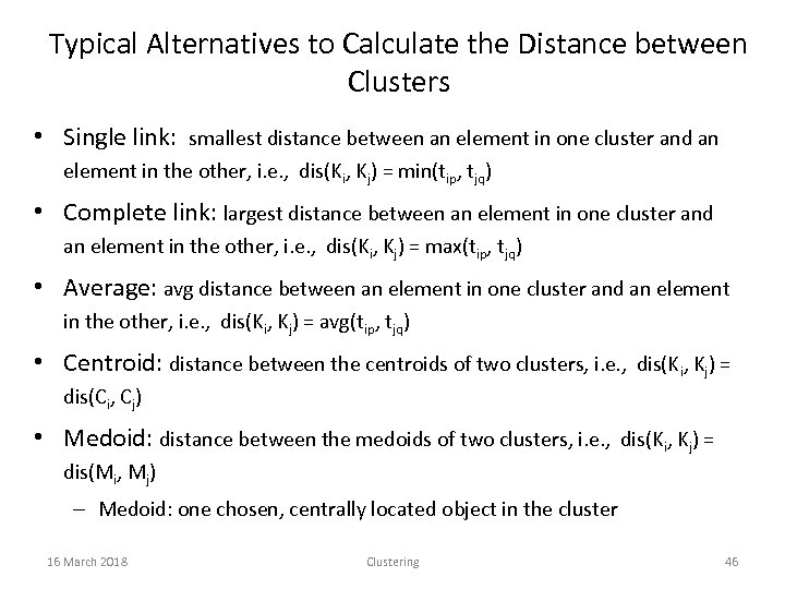 Typical Alternatives to Calculate the Distance between Clusters • Single link: smallest distance between