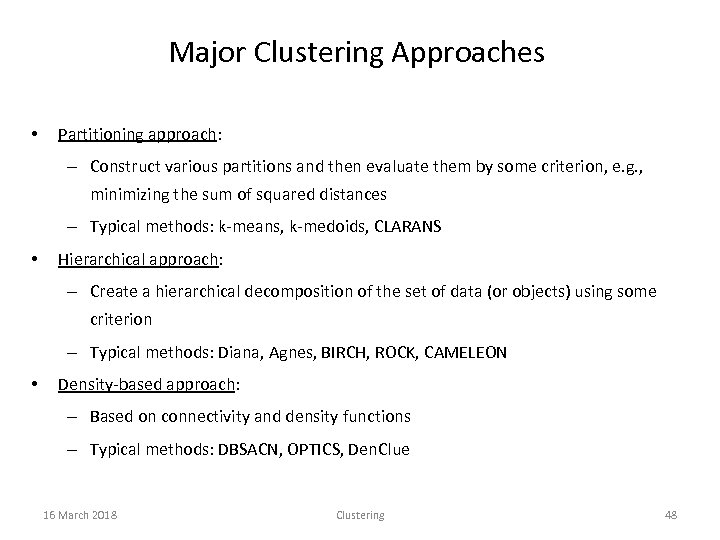 Major Clustering Approaches • Partitioning approach: – Construct various partitions and then evaluate them