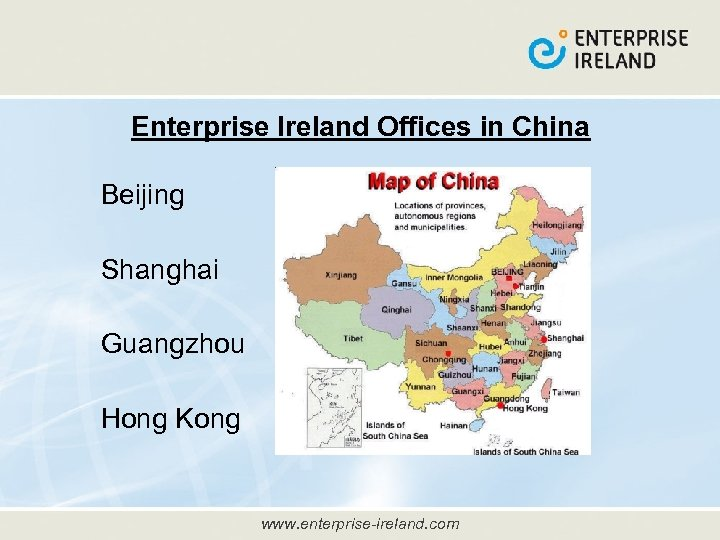 Enterprise Ireland Offices in China Beijing Shanghai Guangzhou Hong Kong www. enterprise-ireland. com