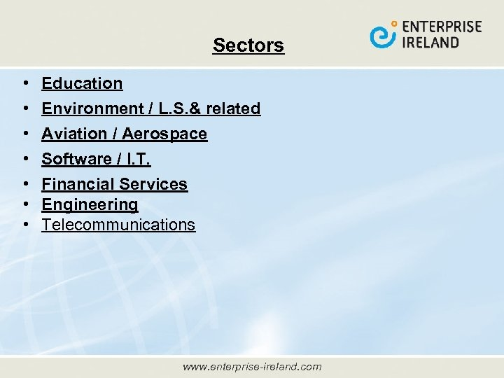 Sectors • • Education Environment / L. S. & related Aviation / Aerospace Software