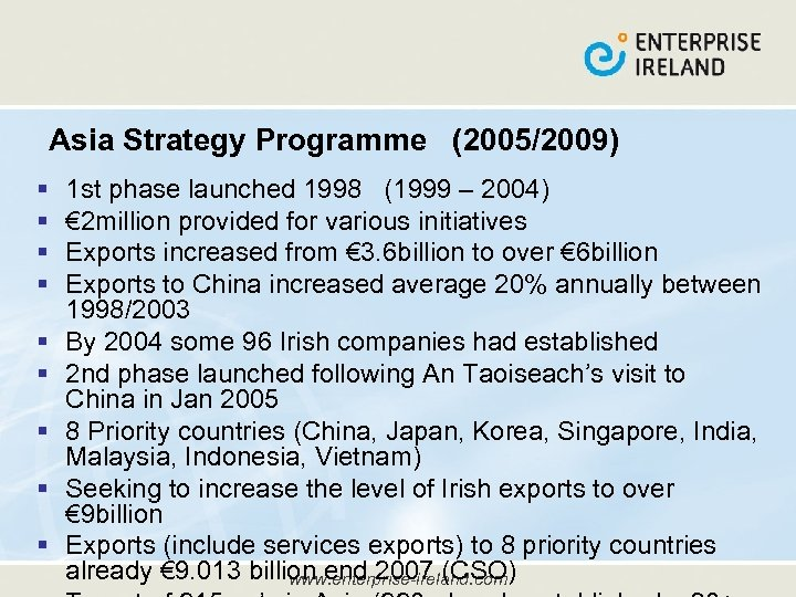 Asia Strategy Programme (2005/2009) § § § § § 1 st phase launched 1998