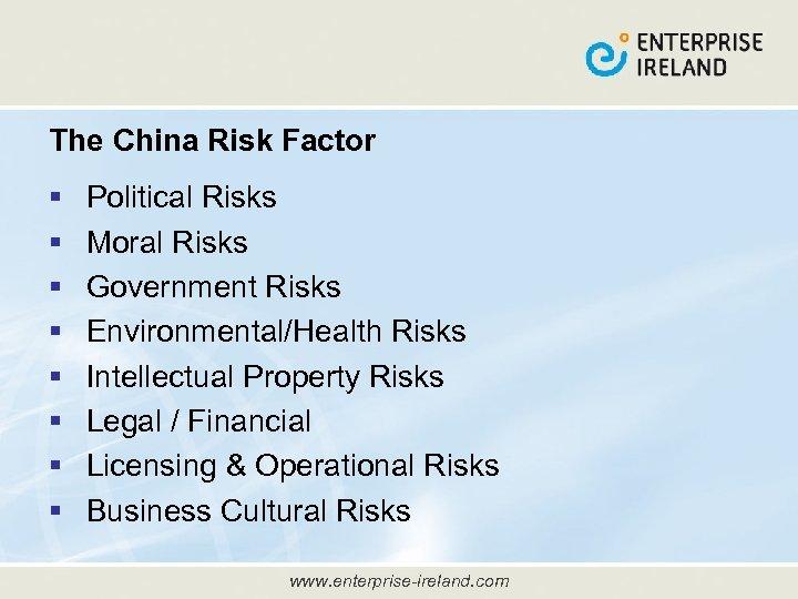 The China Risk Factor § § § § Political Risks Moral Risks Government Risks