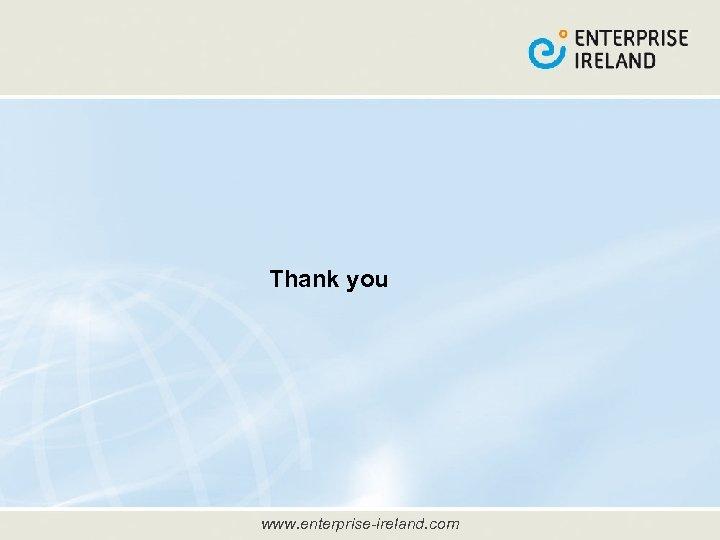 Thank you www. enterprise-ireland. com