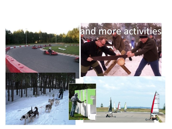 and more activities