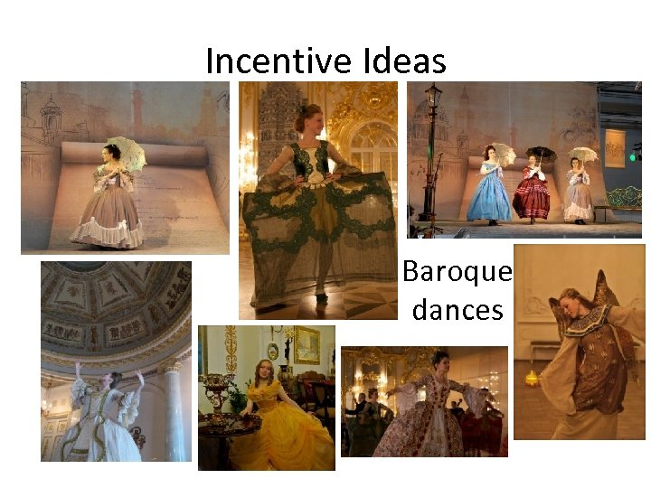 Incentive Ideas Baroque dances