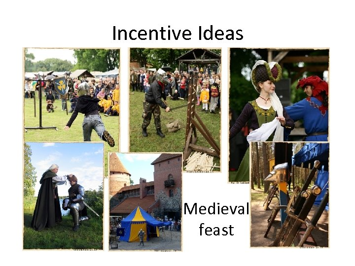Incentive Ideas Medieval feast