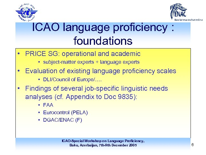 ICAO language proficiency : foundations • PRICE SG: operational and academic • subject-matter experts