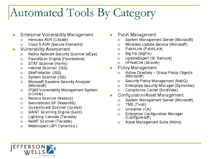 Automated Tools By Category n Enterprise Vulnerability Management q q n n Hercules AVR