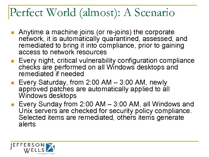 Perfect World (almost): A Scenario n n Anytime a machine joins (or re-joins) the
