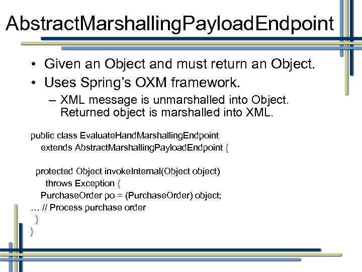 Abstract. Marshalling. Payload. Endpoint • Given an Object and must return an Object. •