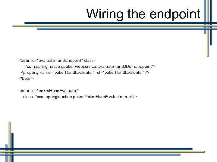 Wiring the endpoint <bean id=