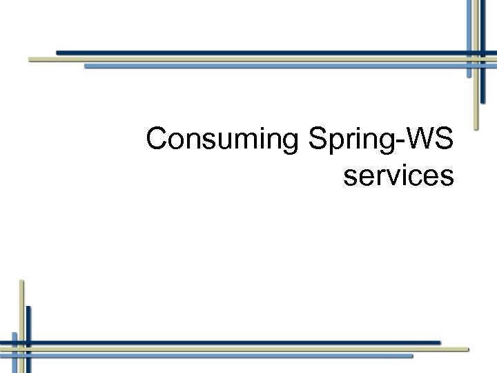 Consuming Spring-WS services