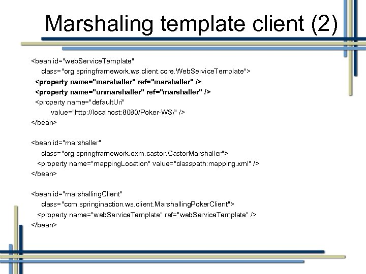 Marshaling template client (2) <bean id=