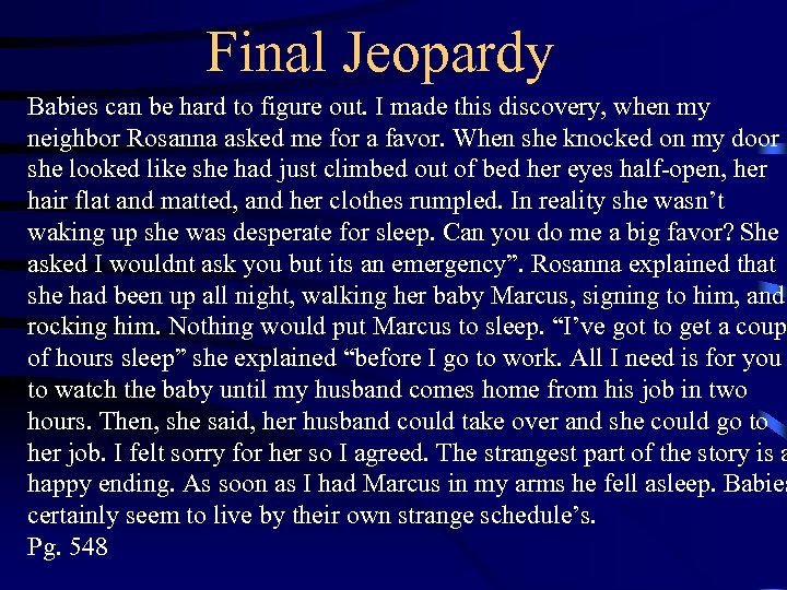 Final Jeopardy Babies can be hard to figure out. I made this discovery, when