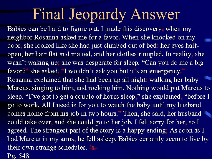 Final Jeopardy Answer Babies can be hard to figure out. I made this discovery,