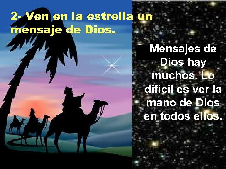 2 - Ven en la estrella un mensaje de Dios. Mensajes de Dios hay
