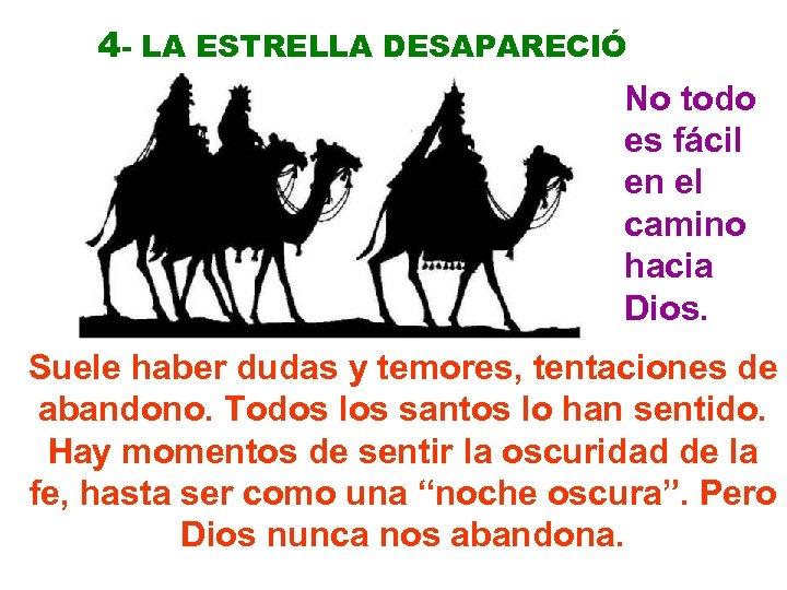 4 - LA ESTRELLA DESAPARECIÓ No todo es fácil en el camino hacia Dios.