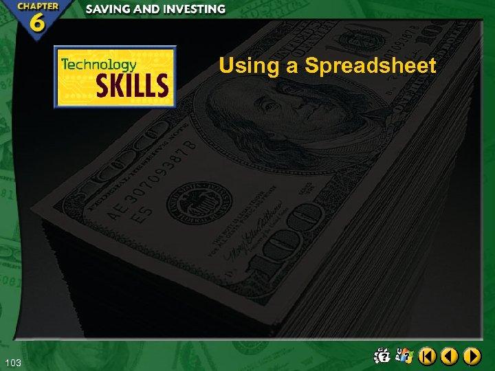 Using a Spreadsheet 103