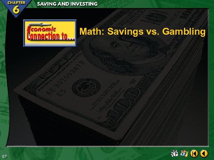 Math: Savings vs. Gambling 87