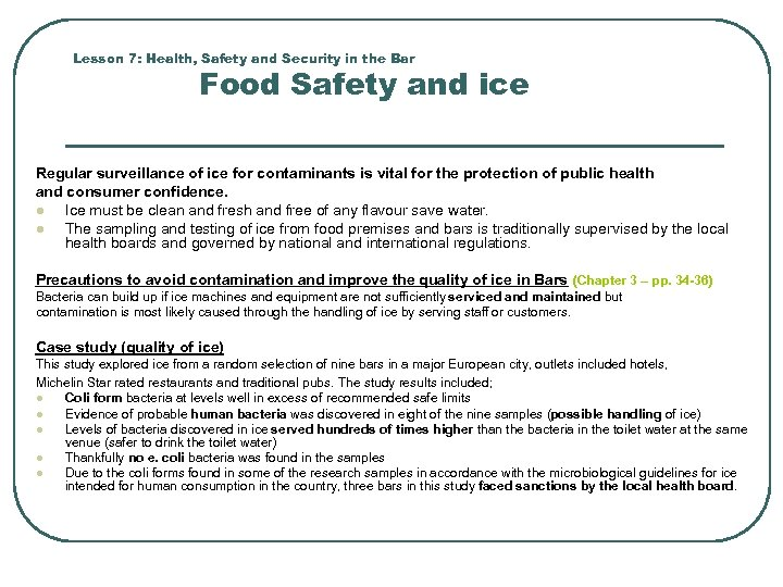 Lesson 7: Health, Safety and Security in the Bar Food Safety and ice Regular
