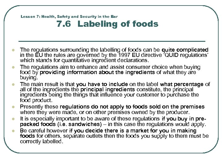 Lesson 7: Health, Safety and Security in the Bar 7. 6 Labeling of foods