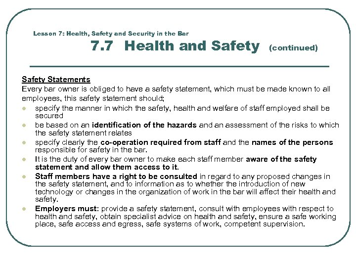 Lesson 7: Health, Safety and Security in the Bar 7. 7 Health and Safety
