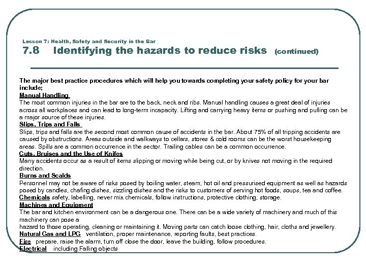 Lesson 7: Health, Safety and Security in the Bar 7. 8 Identifying the hazards