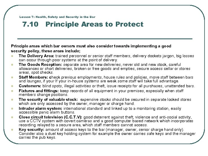 Lesson 7: Health, Safety and Security in the Bar 7. 10 Principle Areas to