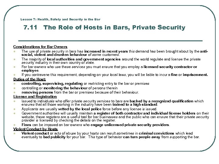 Lesson 7: Health, Safety and Security in the Bar 7. 11 The Role of