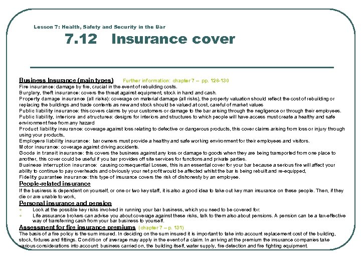 Lesson 7: Health, Safety and Security in the Bar 7. 12 Insurance cover Business