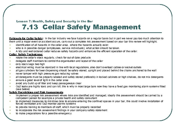 Lesson 7: Health, Safety and Security in the Bar 7. 13 Cellar Safety Management