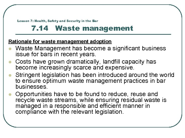 Lesson 7: Health, Safety and Security in the Bar 7. 14 Waste management Rationale