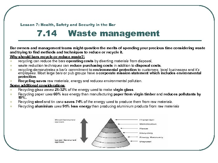 Lesson 7: Health, Safety and Security in the Bar 7. 14 Waste management Bar