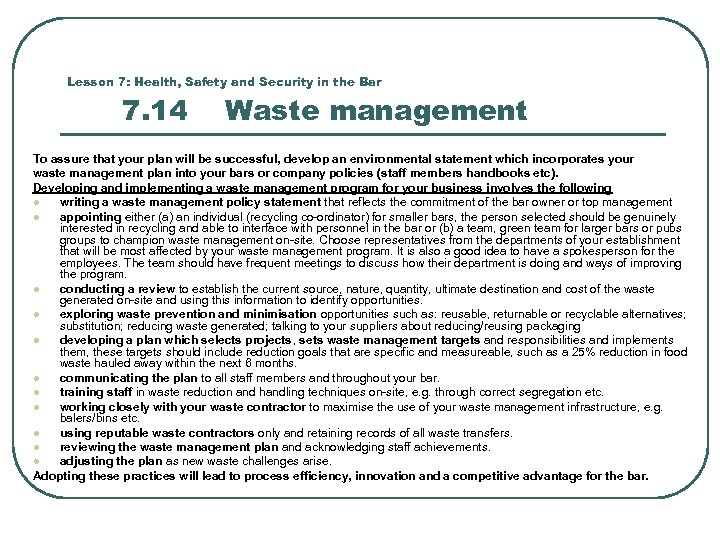 Lesson 7: Health, Safety and Security in the Bar 7. 14 Waste management To