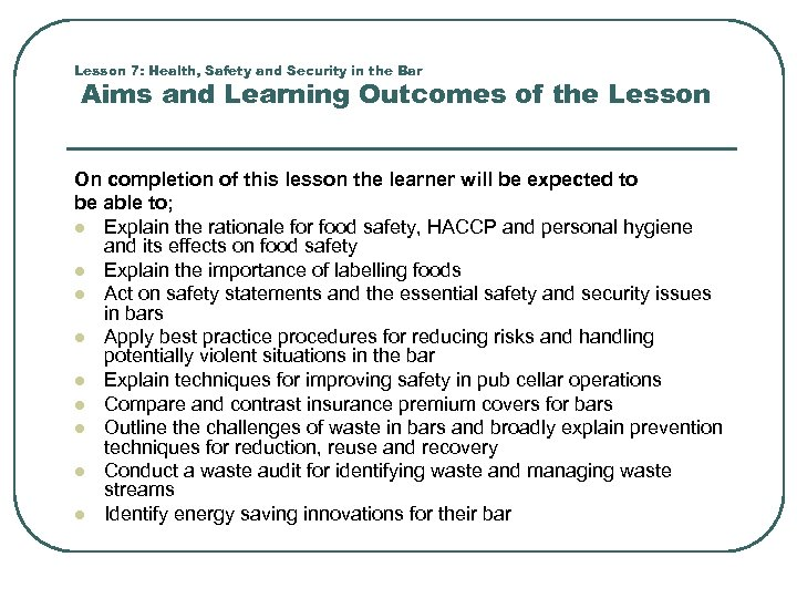 Lesson 7: Health, Safety and Security in the Bar Aims and Learning Outcomes of