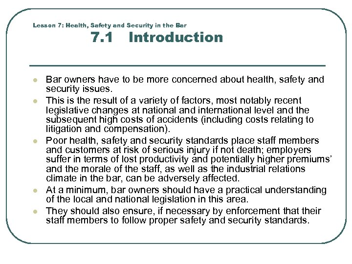 Lesson 7: Health, Safety and Security in the Bar 7. 1 Introduction l l