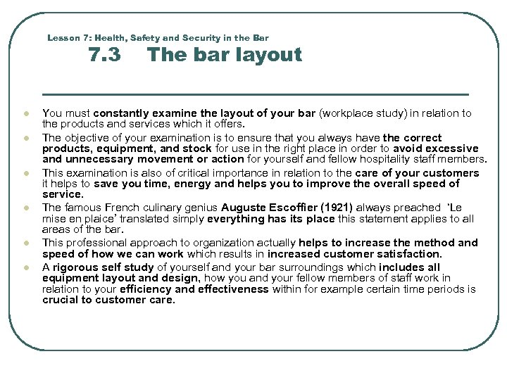 Lesson 7: Health, Safety and Security in the Bar 7. 3 l l l