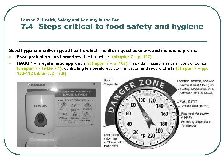 Lesson 7: Health, Safety and Security in the Bar 7. 4 Steps critical to