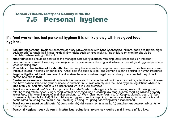Lesson 7: Health, Safety and Security in the Bar 7. 5 Personal hygiene If