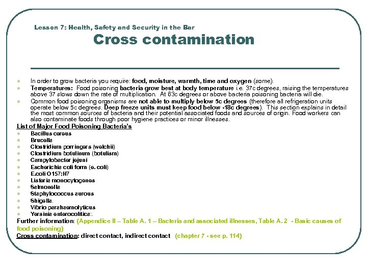Lesson 7: Health, Safety and Security in the Bar Cross contamination In order to